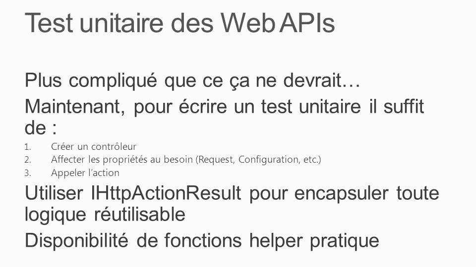 Test unitaire des Web APIs Plus compliqué que ce ça ne devrait… Maintenant, pour écrire un test unitaire il suffit de : 1.