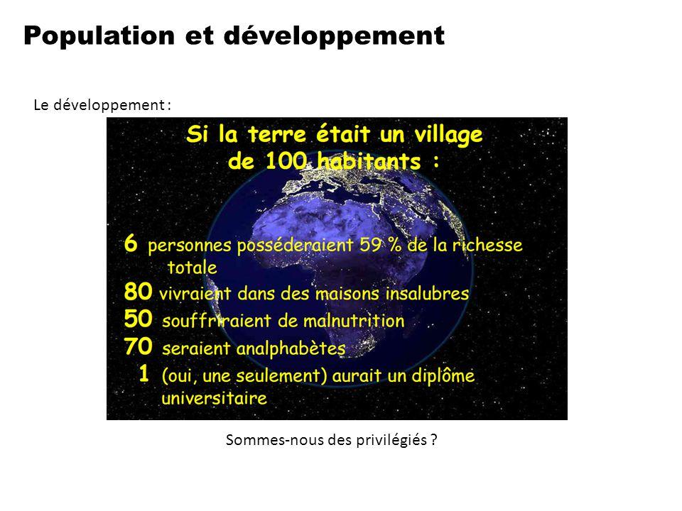 Population et développement Le développement : Sommes-nous des privilégiés ?