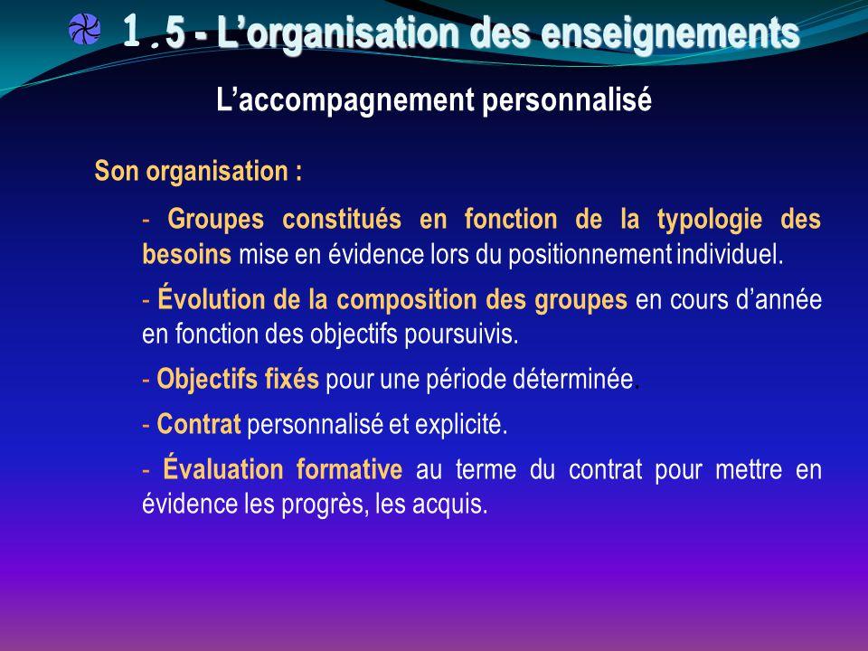 Son organisation : - Groupes constitués en fonction de la typologie des besoins mise en évidence lors du positionnement individuel. - Évolution de la