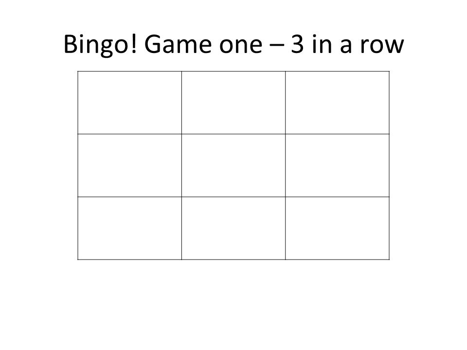 Bingo! Game one – 3 in a row