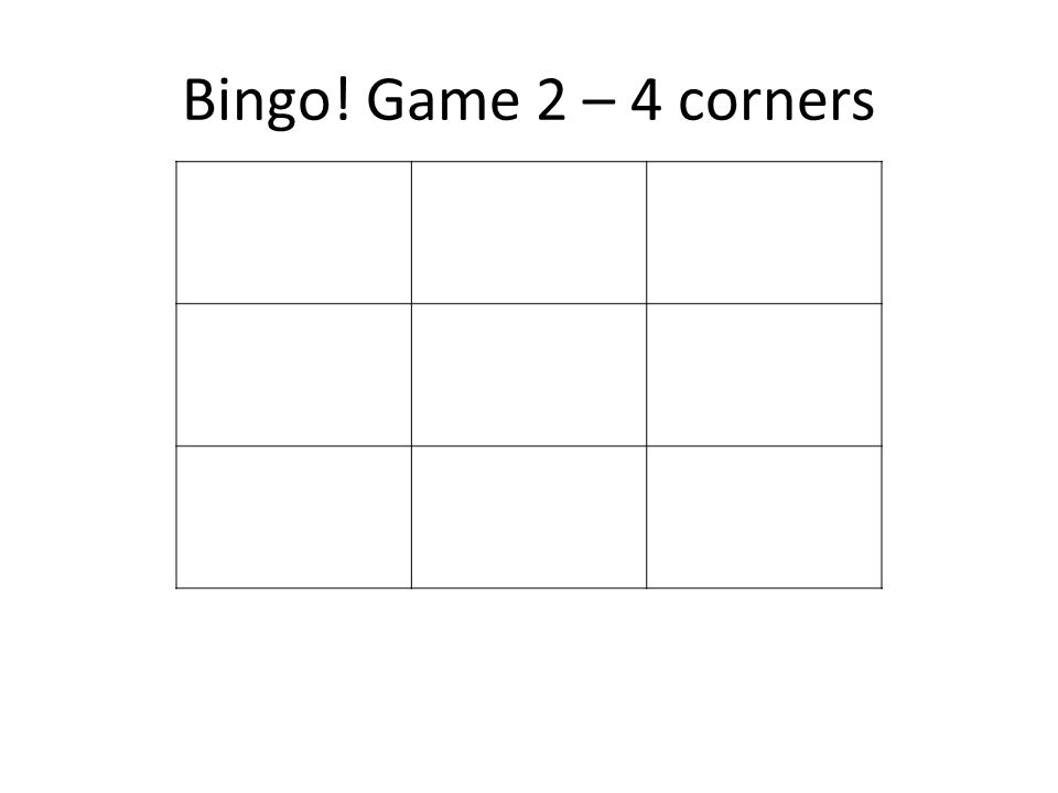 Bingo! Game 2 – 4 corners