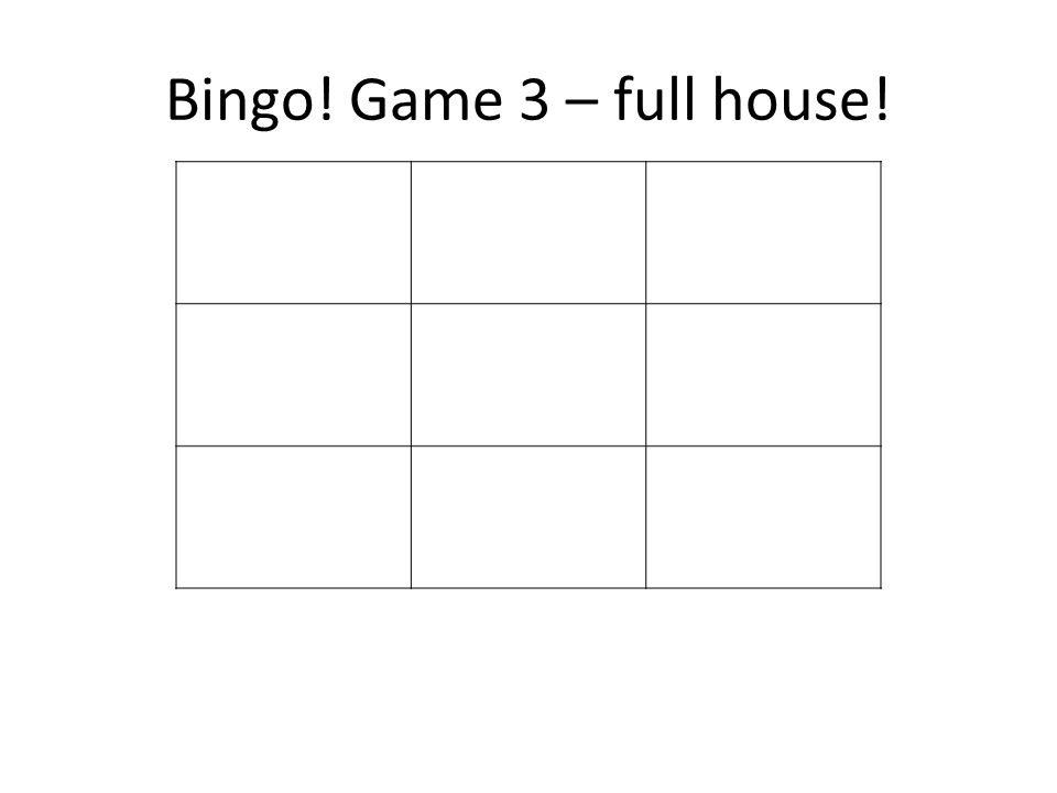 Bingo! Game 3 – full house!