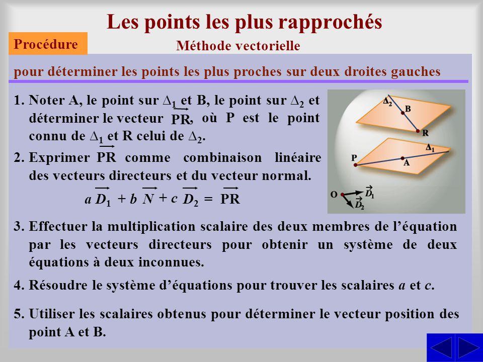 Les points les plus rapprochés Méthode vectorielle pour déterminer les points les plus proches sur deux droites gauches 3.Effectuer la multiplication