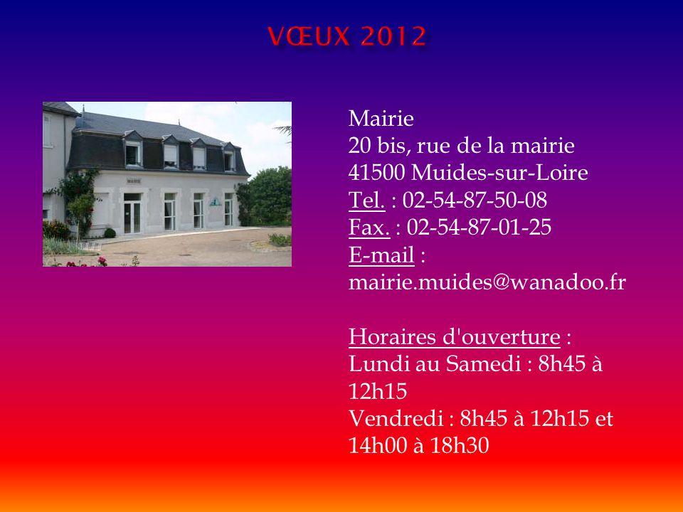 Mairie 20 bis, rue de la mairie 41500 Muides-sur-Loire Tel. : 02-54-87-50-08 Fax. : 02-54-87-01-25 E-mail : mairie.muides@wanadoo.fr Horaires d'ouvert