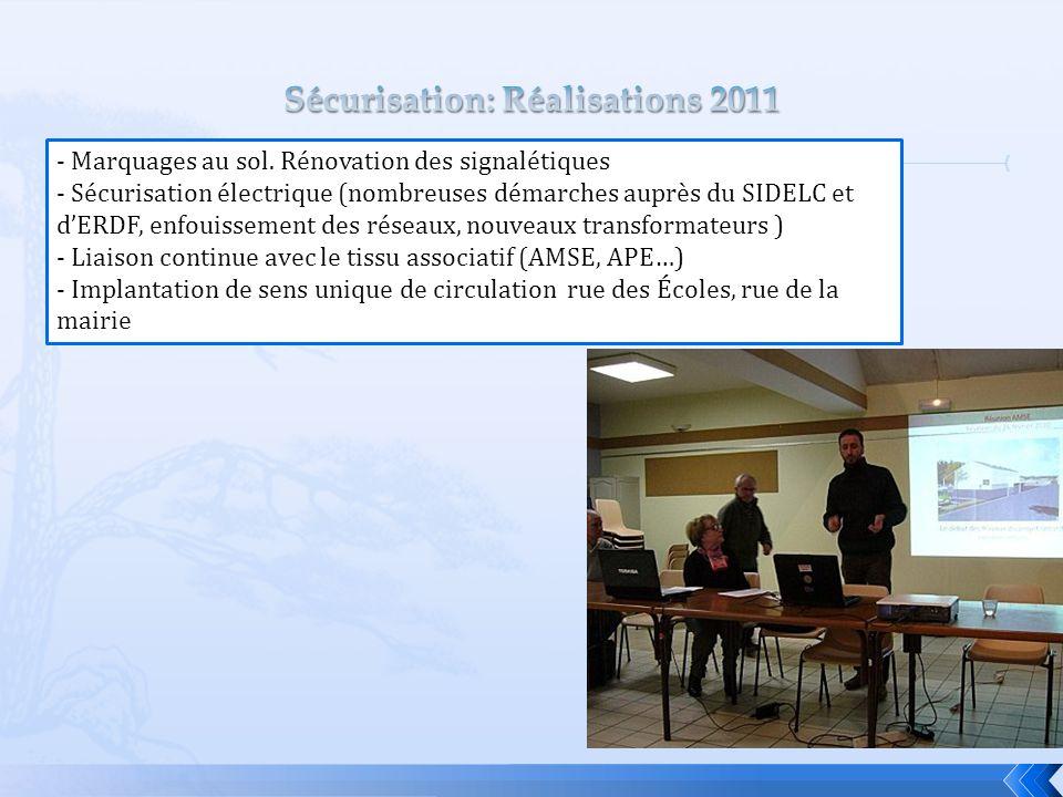 - Marquages au sol. Rénovation des signalétiques - Sécurisation électrique (nombreuses démarches auprès du SIDELC et d'ERDF, enfouissement des réseaux