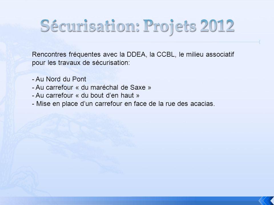 Rencontres fréquentes avec la DDEA, la CCBL, le milieu associatif pour les travaux de sécurisation: - Au Nord du Pont - Au carrefour « du maréchal de