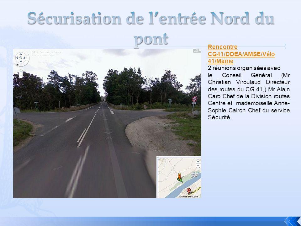 Rencontre CG41/DDEA/AMSE/Vélo 41/Mairie 2 réunions organisées avec le Conseil Général (Mr Christian Viroulaud Directeur des routes du CG 41,) Mr Alain