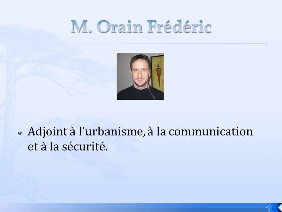  Adjoint à l'urbanisme, à la communication et à la sécurité.