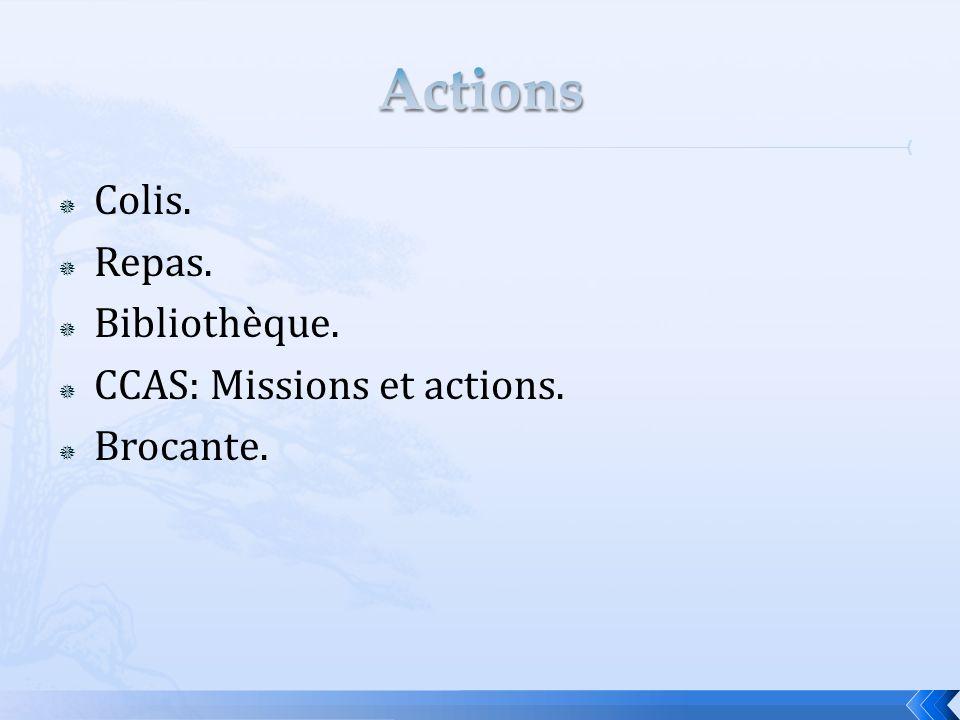  Colis.  Repas.  Bibliothèque.  CCAS: Missions et actions.  Brocante.