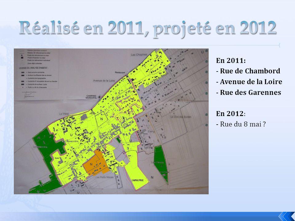   En 2011:  - Rue de Chambord  - Avenue de la Loire  - Rue des Garennes  En 2012:  - Rue du 8 mai ?