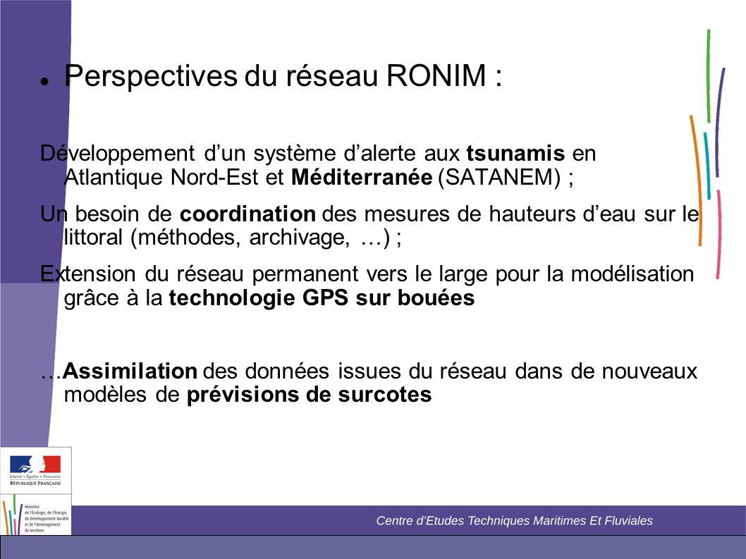  Perspectives du réseau RONIM : Développement d'un système d'alerte aux tsunamis en Atlantique Nord-Est et Méditerranée (SATANEM) ; Un besoin de coor