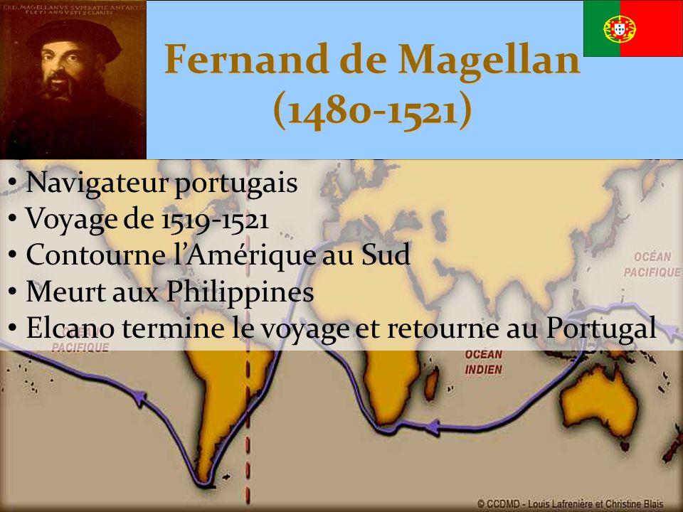 Fernand de Magellan (1480-1521) • Navigateur portugais • Voyage de 1519-1521 • Contourne l'Amérique au Sud • Meurt aux Philippines • Elcan0 termine le