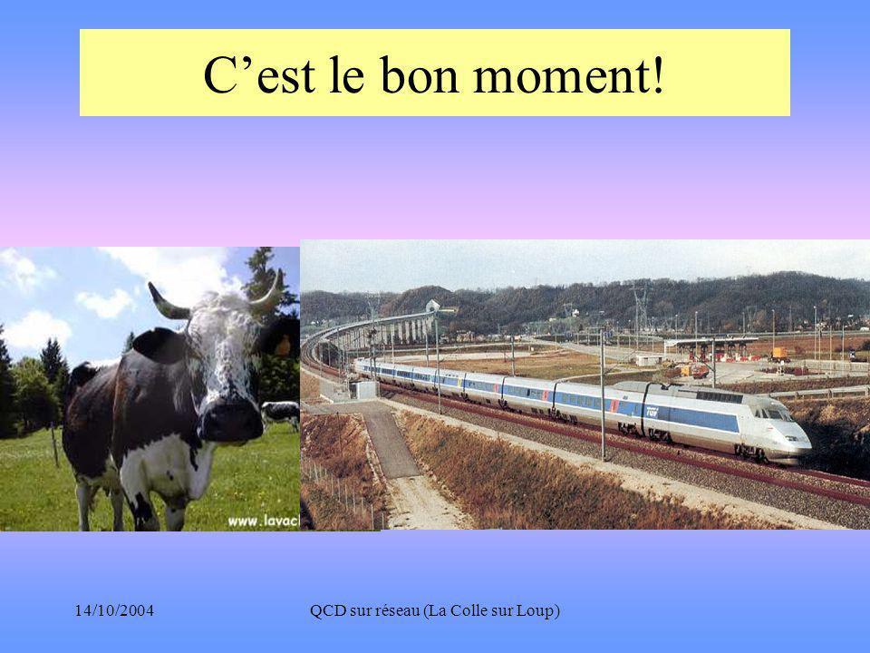 14/10/2004QCD sur réseau (La Colle sur Loup) C'est le bon moment!