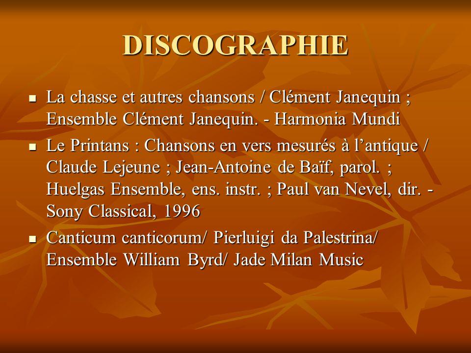 DISCOGRAPHIE  La chasse et autres chansons / Clément Janequin ; Ensemble Clément Janequin. - Harmonia Mundi  Le Printans : Chansons en vers mesurés