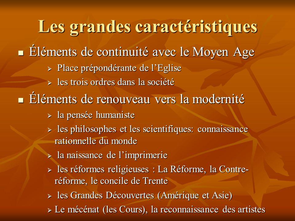Les grandes caractéristiques  Éléments de continuité avec le Moyen Age  Place prépondérante de l'Eglise  les trois ordres dans la société  Élément