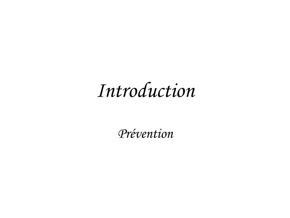 Introduction Prévention