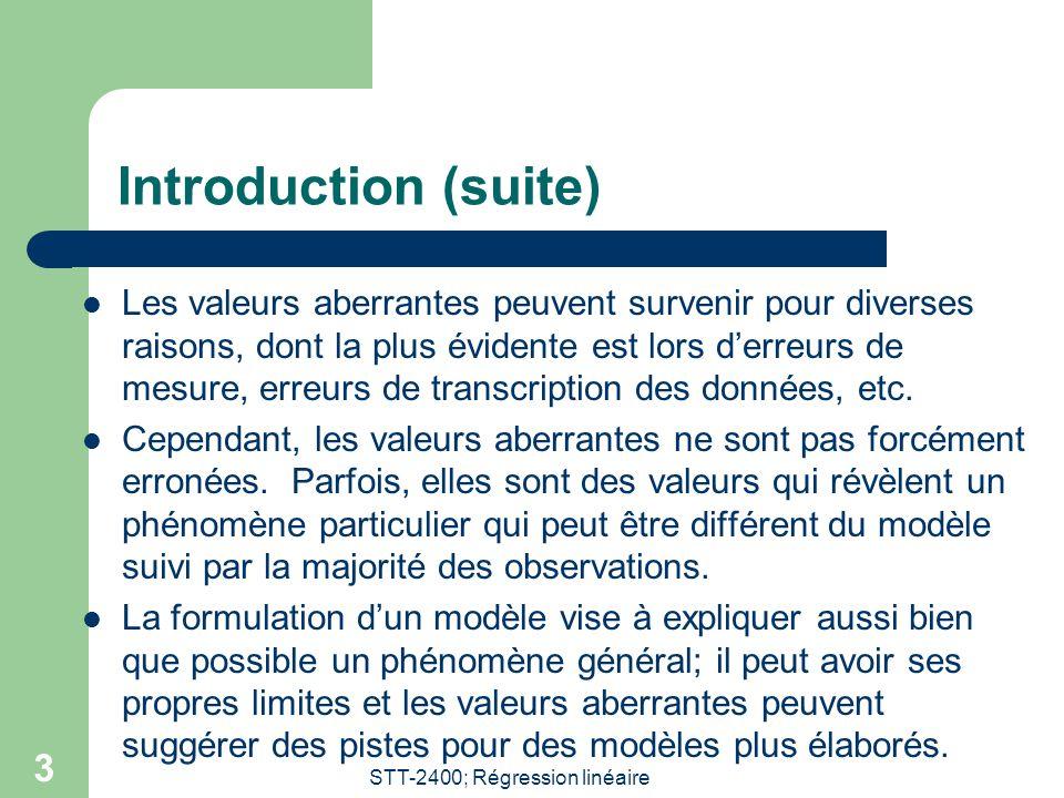 STT-2400; Régression linéaire 3 Introduction (suite)  Les valeurs aberrantes peuvent survenir pour diverses raisons, dont la plus évidente est lors d