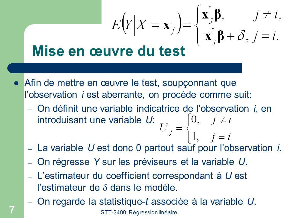 STT-2400; Régression linéaire 7 Mise en œuvre du test  Afin de mettre en œuvre le test, soupçonnant que l'observation i est aberrante, on procède com