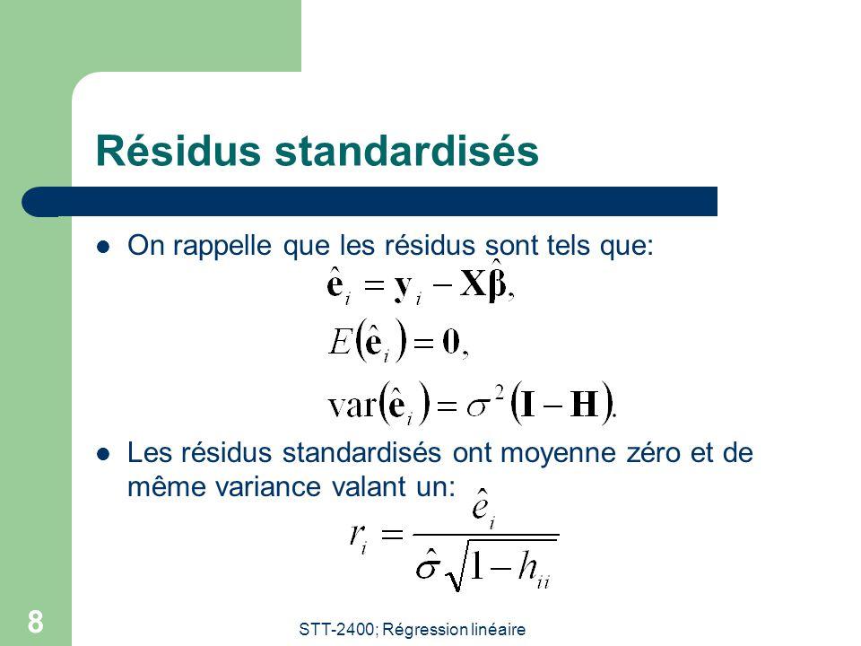 STT-2400; Régression linéaire 9 Calcul du test  Il peut être montré que la statistique de test est:  Cette valeur est appelée un résidu studentizé et est fournie par SAS sous la colonne RStudent lorsque l'option INFLUENCE est utilisée.