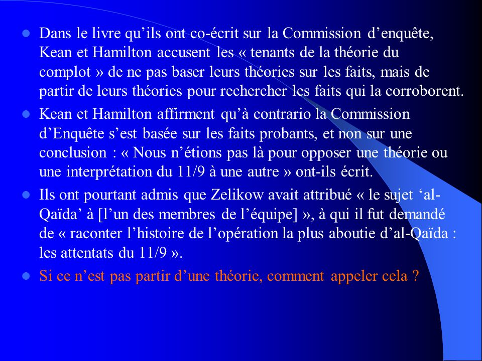  Dans le livre qu'ils ont co-écrit sur la Commission d'enquête, Kean et Hamilton accusent les « tenants de la théorie du complot » de ne pas baser le