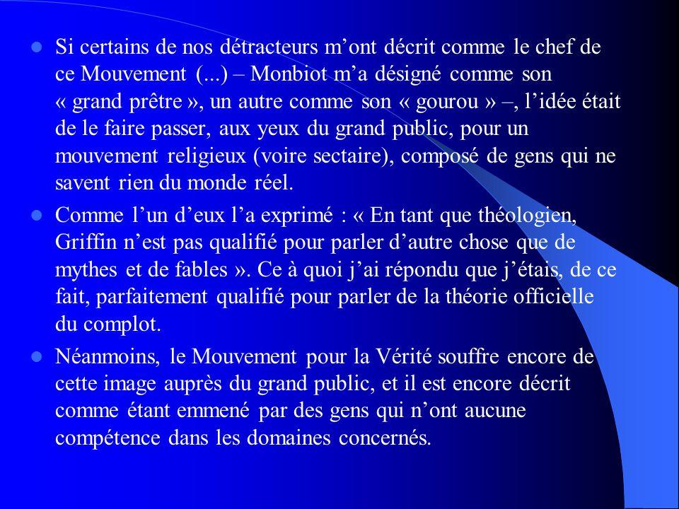 Si certains de nos détracteurs m'ont décrit comme le chef de ce Mouvement (...) – Monbiot m'a désigné comme son « grand prêtre », un autre comme son