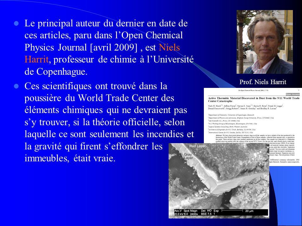  Le principal auteur du dernier en date de ces articles, paru dans l'Open Chemical Physics Journal [avril 2009], est Niels Harrit, professeur de chim