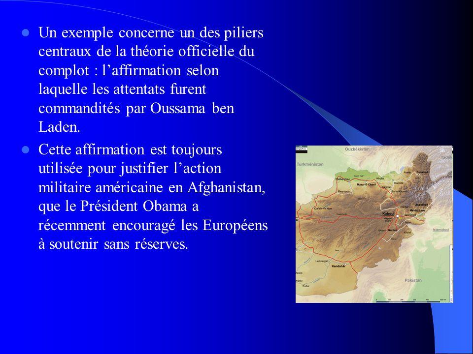  Un exemple concerne un des piliers centraux de la théorie officielle du complot : l'affirmation selon laquelle les attentats furent commandités par