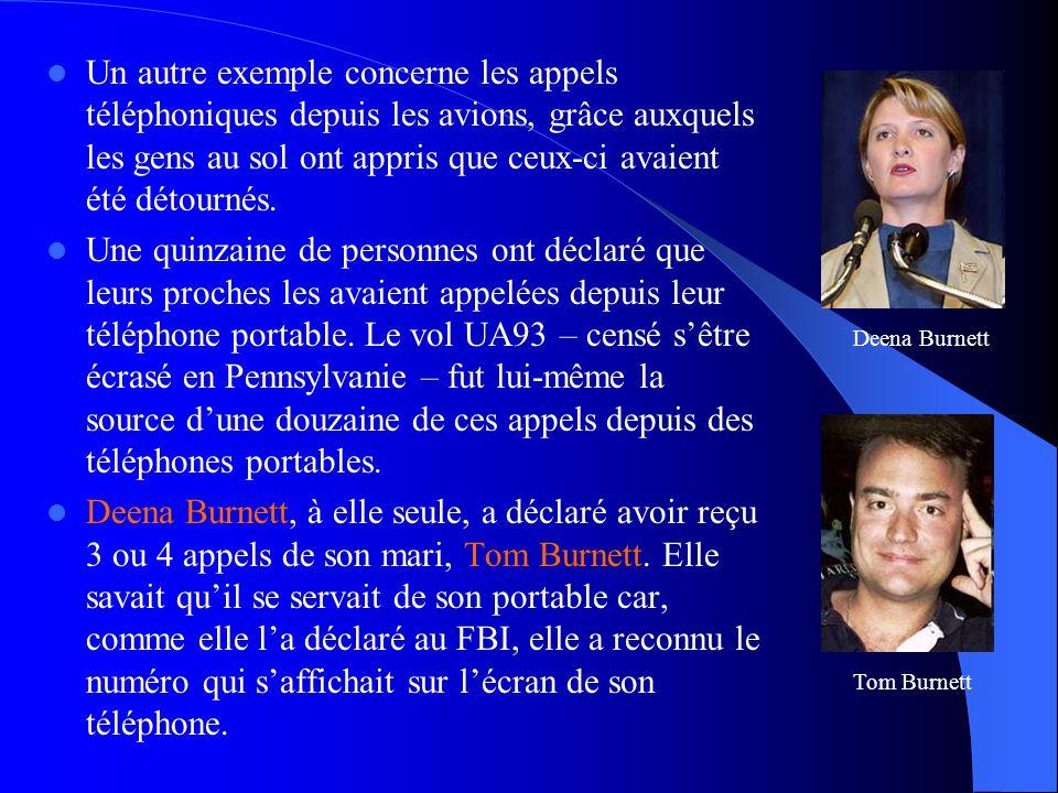  Un autre exemple concerne les appels téléphoniques depuis les avions, grâce auxquels les gens au sol ont appris que ceux-ci avaient été détournés. 