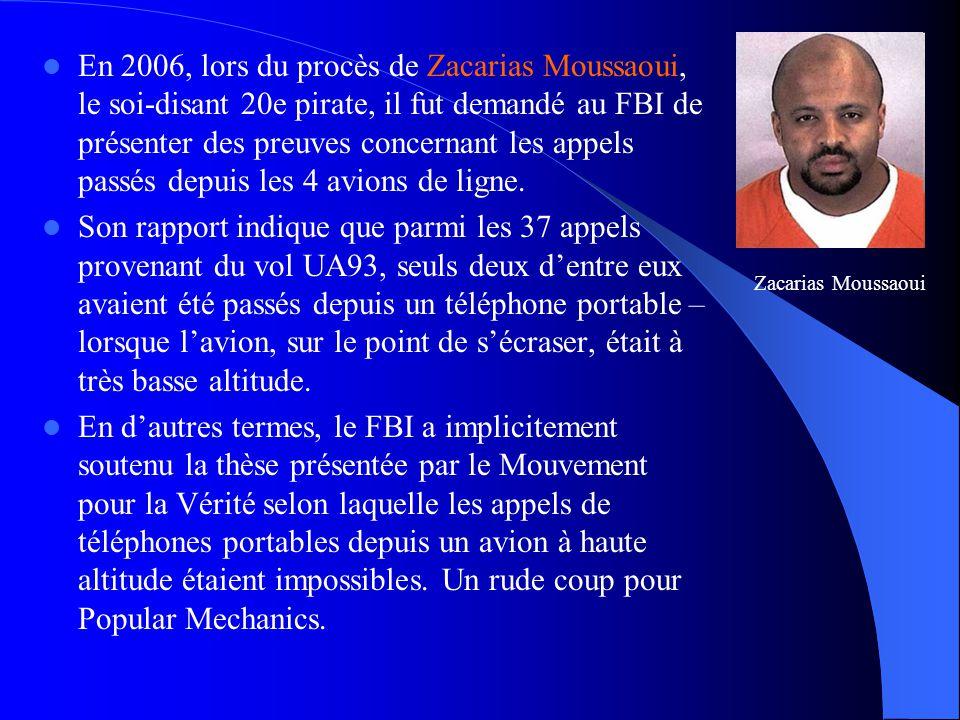  En 2006, lors du procès de Zacarias Moussaoui, le soi-disant 20e pirate, il fut demandé au FBI de présenter des preuves concernant les appels passés