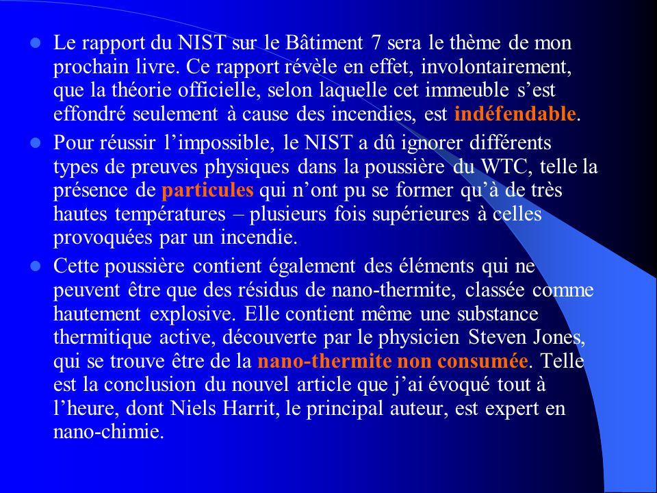  Le rapport du NIST sur le Bâtiment 7 sera le thème de mon prochain livre. Ce rapport révèle en effet, involontairement, que la théorie officielle, s