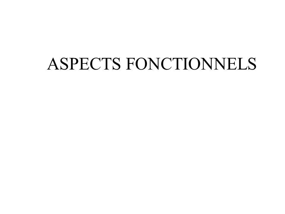ASPECTS FONCTIONNELS