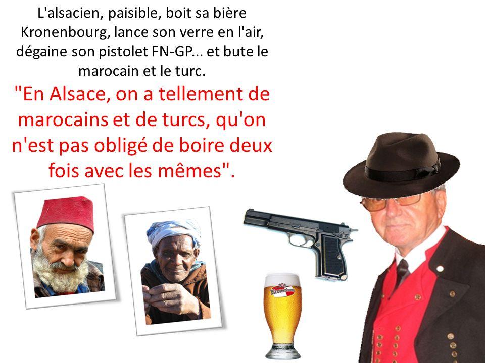 Le turc, un peu impressionné, boit sa bière Efes Pilsen, lance son verre en l'air, dégaine son pistolet Tokarev et explose le verre.