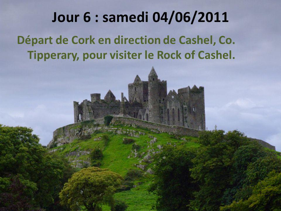 Jour 6 : samedi 04/06/2011 Départ de Cork en direction de Cashel, Co.