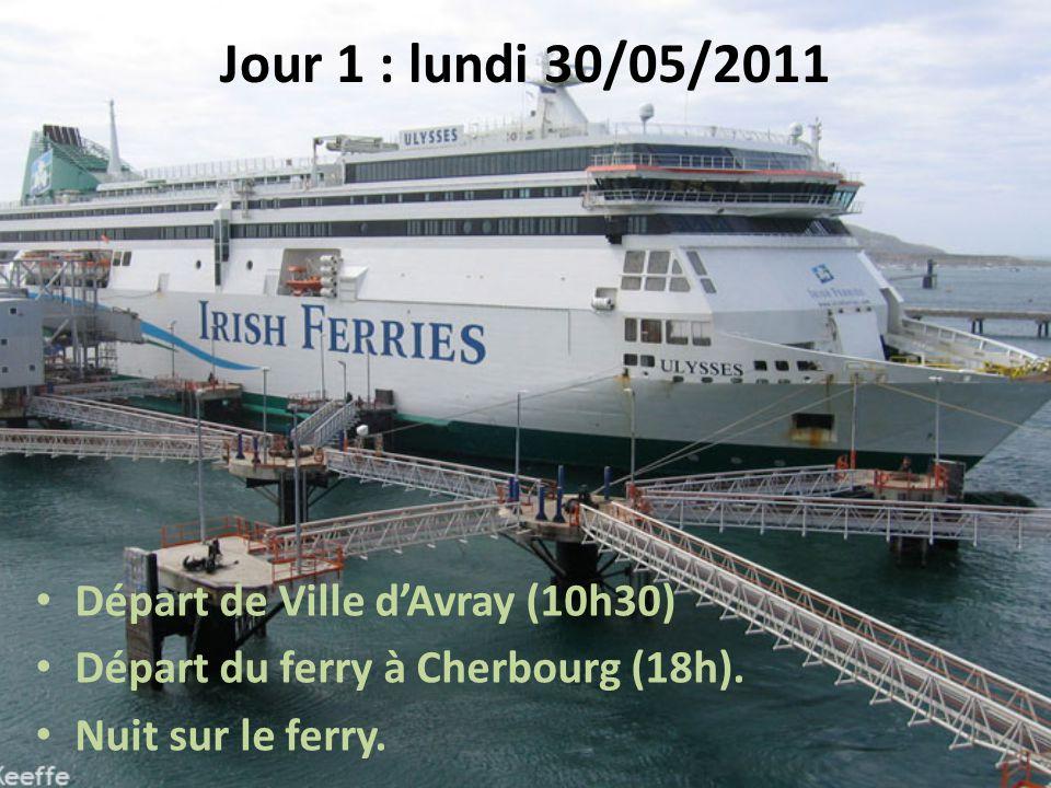 Jour 1 : lundi 30/05/2011 • Départ de Ville d'Avray (10h30) • Départ du ferry à Cherbourg (18h).