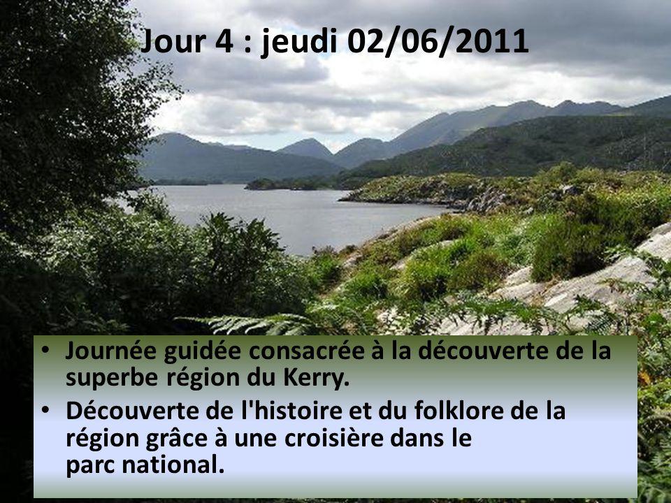 Jour 4 : jeudi 02/06/2011 • Journée guidée consacrée à la découverte de la superbe région du Kerry.