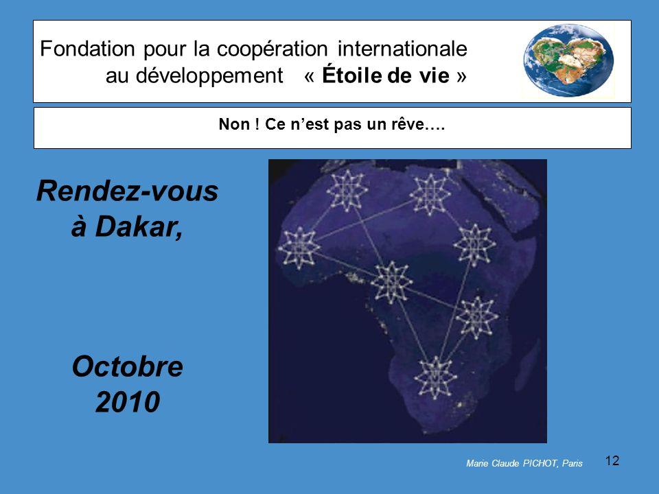 12 Fondation pour la coopération internationale au développement« Étoile de vie » Marie Claude PICHOT, Paris Non .