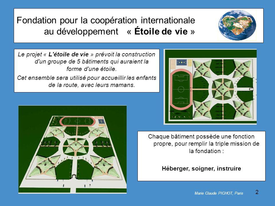 2 Fondation pour la coopération internationale au développement« Étoile de vie » Le projet « L étoile de vie » prévoit la construction d un groupe de 5 bâtiments qui auraient la forme d une étoile.