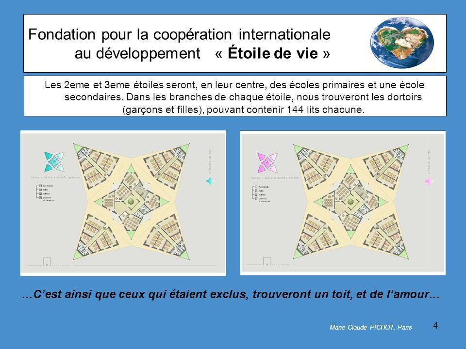 4 Fondation pour la coopération internationale au développement« Étoile de vie » Les 2eme et 3eme étoiles seront, en leur centre, des écoles primaires et une école secondaires.