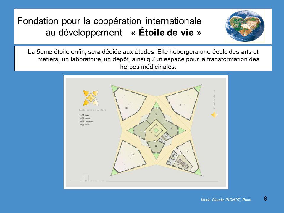 6 Fondation pour la coopération internationale au développement« Étoile de vie » La 5eme étoile enfin, sera dédiée aux études.