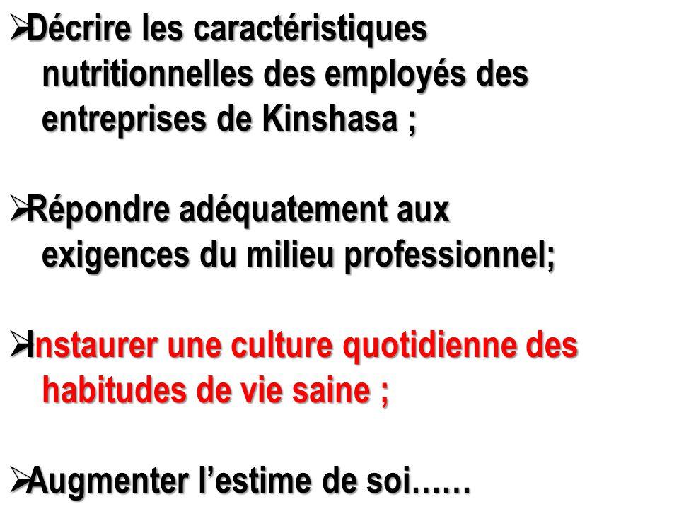  Décrire les caractéristiques nutritionnelles des employés des nutritionnelles des employés des entreprises de Kinshasa ; entreprises de Kinshasa ; 