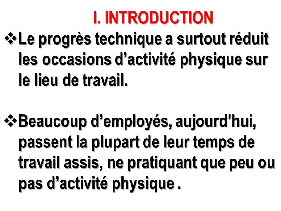 I. INTRODUCTION I. INTRODUCTION  Le progrès technique a surtout réduit les occasions d'activité physique sur les occasions d'activité physique sur le