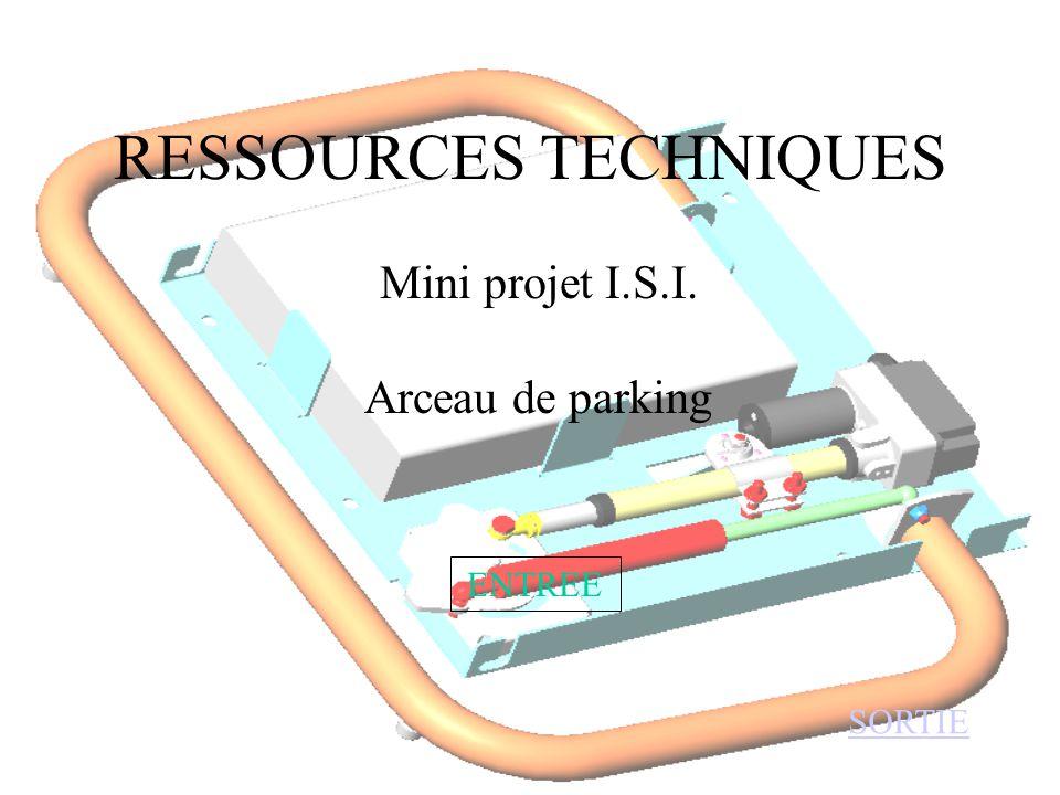 RESSOURCES TECHNIQUES Mini projet I.S.I. ENTREE SORTIE Arceau de parking
