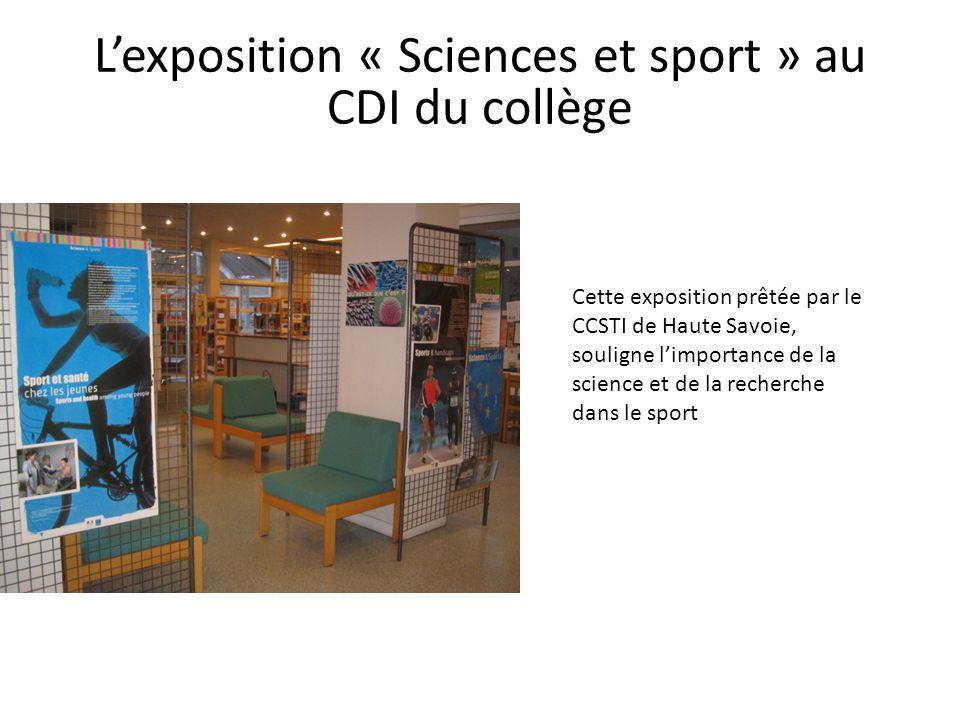 L'exposition « Sciences et sport » au CDI du collège Cette exposition prêtée par le CCSTI de Haute Savoie, souligne l'importance de la science et de la recherche dans le sport