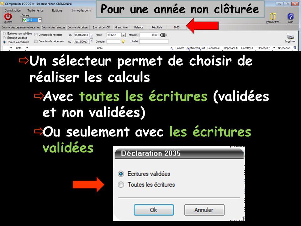  Un sélecteur permet de choisir de réaliser les calculs  Avec toutes les écritures (validées et non validées)  Ou seulement avec les écritures vali
