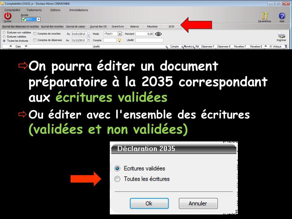  On pourra éditer un document préparatoire à la 2035 correspondant aux écritures validées  Ou éditer avec l'ensemble des écritures (validées et non
