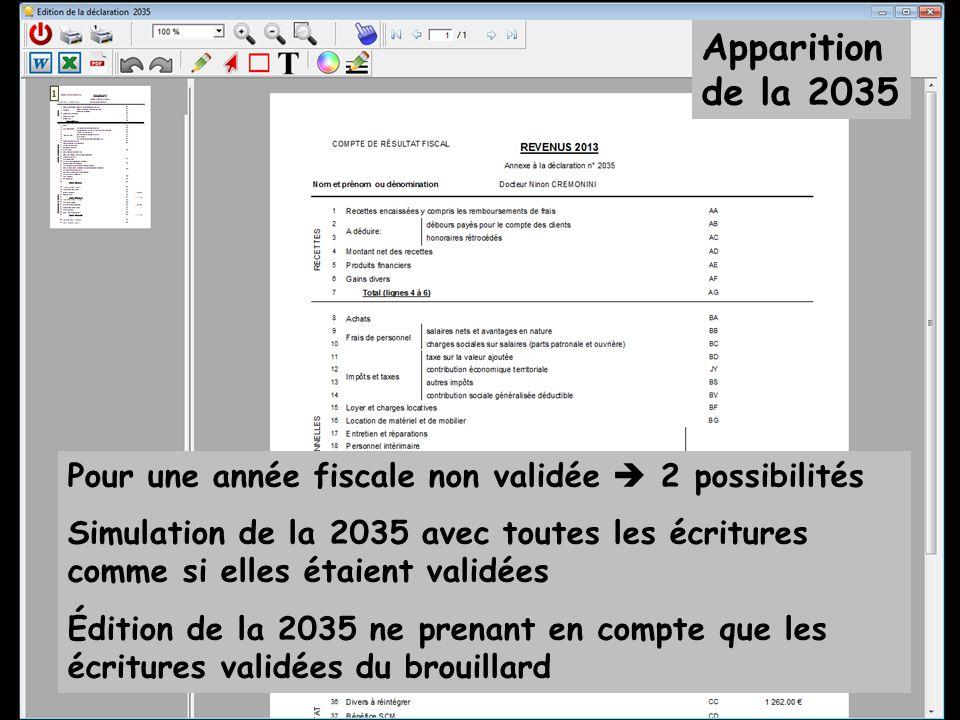 Apparition de la 2035 Pour une année fiscale non validée  2 possibilités Simulation de la 2035 avec toutes les écritures comme si elles étaient valid