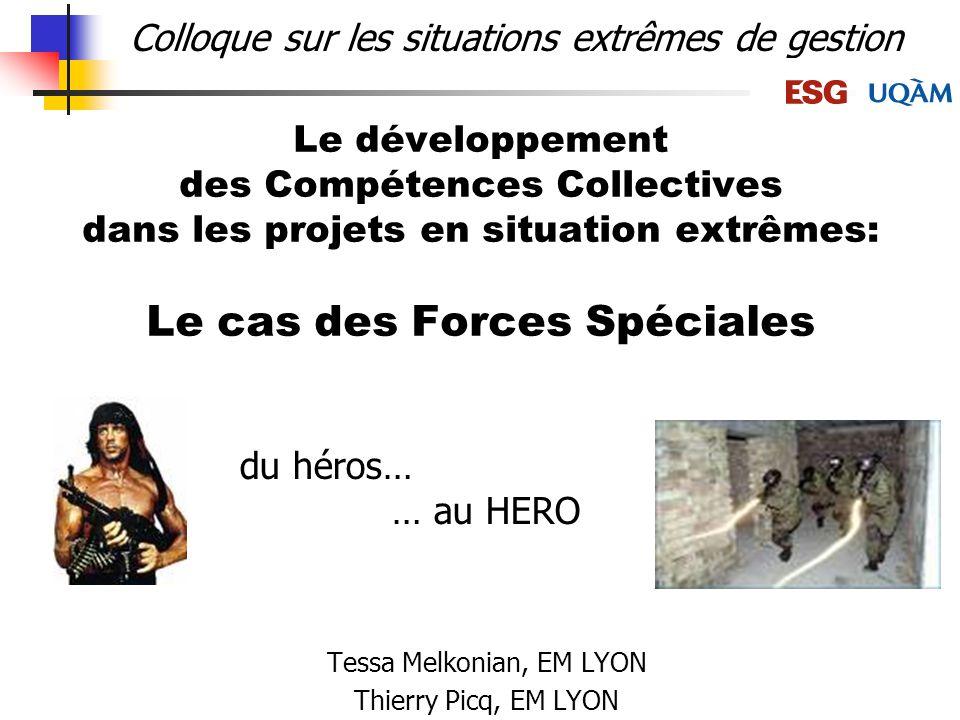 Le développement des Compétences Collectives dans les projets en situation extrêmes: Le cas des Forces Spéciales Tessa Melkonian, EM LYON Thierry Picq