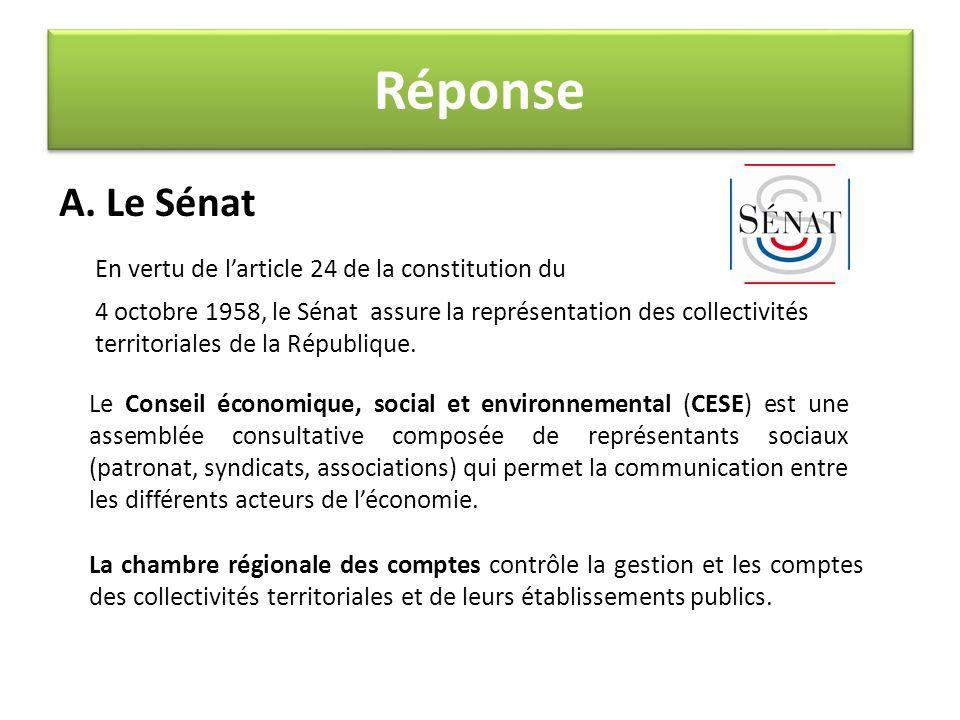 A. Le Sénat En vertu de l'article 24 de la constitution du 4 octobre 1958, le Sénat assure la représentation des collectivités territoriales de la Rép