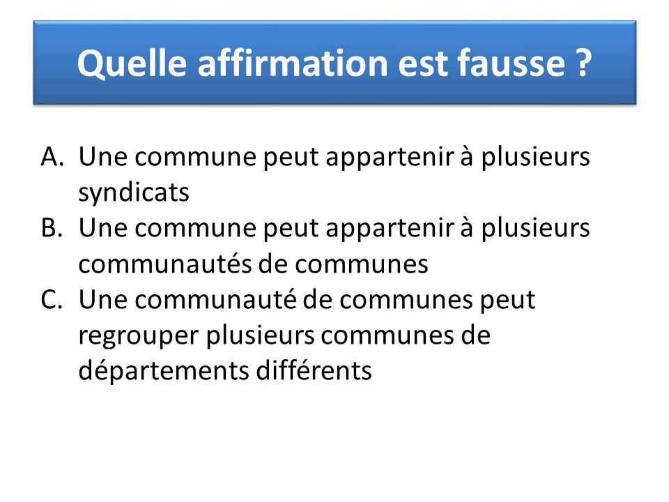 A.Une commune peut appartenir à plusieurs syndicats B.Une commune peut appartenir à plusieurs communautés de communes C.Une communauté de communes peu