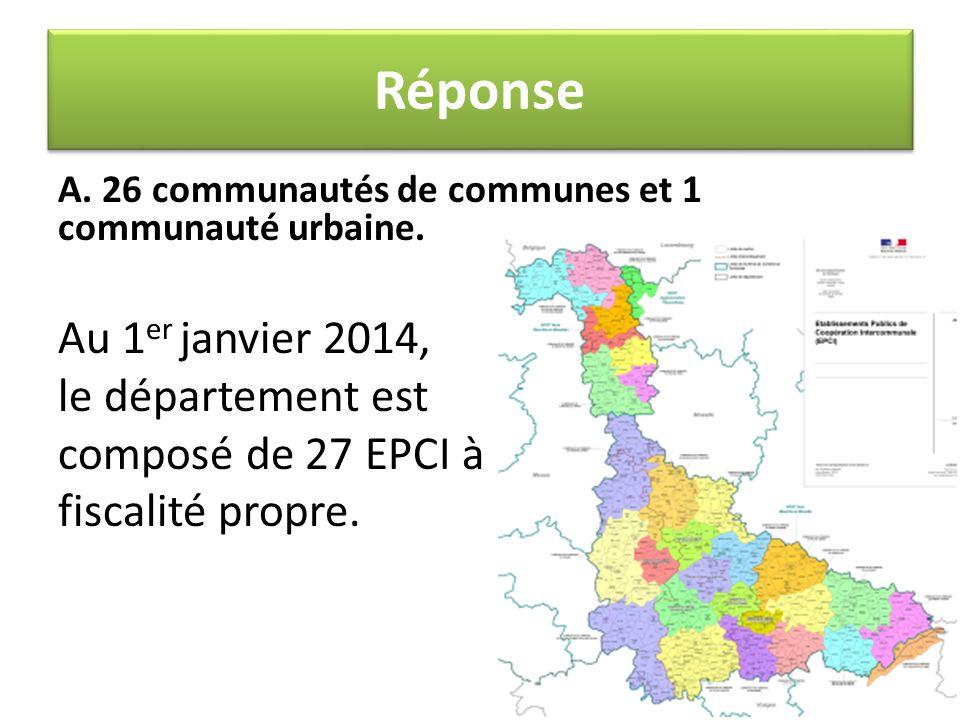 A. 26 communautés de communes et 1 communauté urbaine. Au 1 er janvier 2014, le département est composé de 27 EPCI à fiscalité propre. Réponse